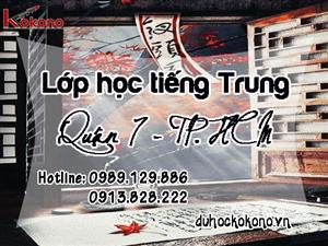 LỚP HỌC TIẾNG TRUNG TẠI QUẬN 7 - TP. HCM