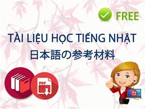 Download Tài Liệu Học Tiếng Nhật Miễn Phí - Tự Học Tiếng Nhật