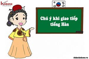 5 điều cần chú ý để học giao tiếp tiếng Hàn hiệu quả