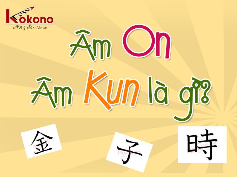 Âm On và âm Kun trong Tiếng Nhật là gì?